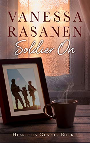 Soldier On (Hearts On Guard Book 1) by [Rasanen, Vanessa]