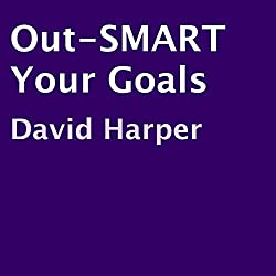 Out-SMART Your Goals