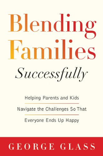 Book Cover: Blending Families Successfully: Helping Parents and Kids Navigate the Challenges So That Everyone Ends Up Happy