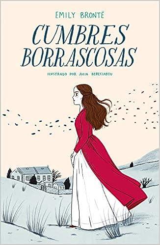 Cumbres borrascosas (Colección Alfaguara Clásicos): Amazon.es: Emily Brontë, Julia Bereciartu: Libros
