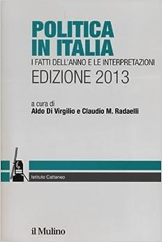 Descargar Utorrent Politica In Italia. I Fatti Dell'anno E Le Interpretazioni (2013) De PDF