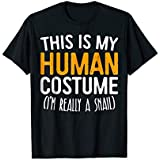 This Is My Human Costume I'm Really A Snail T-Shirt
