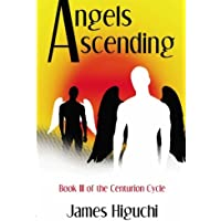 Angels Ascending: Book III of the Centurion Cycle
