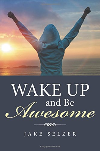 Read Online Wake Up and Be Awesome PDF