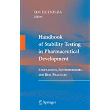 Handbook of Stability Testing in Pharmaceutical Development: Regulations, Methodologies, and Best Practices