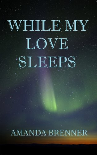 Book: While My Love Sleeps by Amanda Brenner