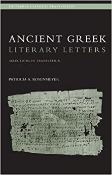 Book Ancient Greek Literary Letters: Selections in Translation (Routledge Classical Translations)