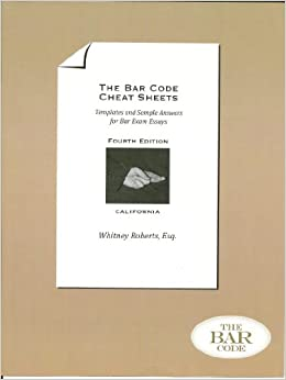 the bar code cheat sheets templates and sample answers for bar  the bar code cheat sheets templates and sample answers for bar exam essays esq whitney roberts 9780615802008 amazon com books