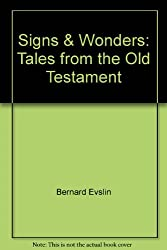 Signs & Wonders: Tales from the Old Testament