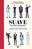 Image of Suave in Every Situation: A Rakish Style Guide for Men