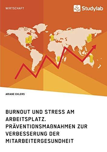 Stress und Burnout am Arbeitsplatz (German Edition)