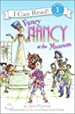 img - for [I Can Read] Level 1 : Fancy Nancy at the Museum book / textbook / text book