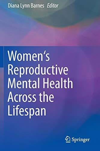 Women's Reproductive Mental Health Across the Lifespan