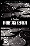 A Tract on Monetary Reform