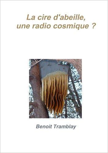 Livre La cire d'abeille, une radio cosmique ? pdf, epub