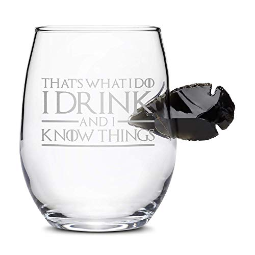 Limited Edition Game of Thrones Wine Dragon Glass Obsidian Arrowhead, Thats What I Do I Drink and I Know Things, Hand Etched 15oz Wine Glass, Made in USA, Sand Carved by Integrity Bottles