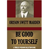 Be Good to Yourself (Timeless Wisdom Collection Book 12)