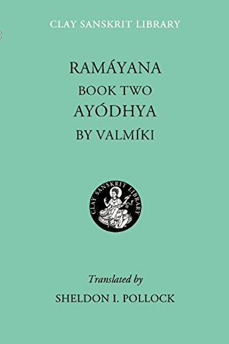 Ramayana Book Two: Ayodhya (Clay Sanskrit Library) (Bk. 2)