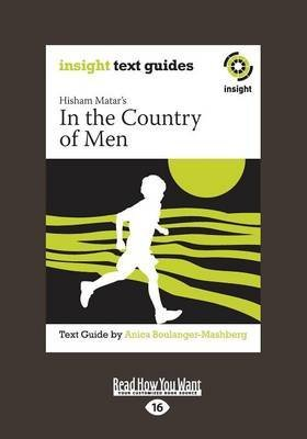 [(Hisham Matar's in the Country of Men: Insight Text Guide)] [Author: Anica Boulanger-Mashberg] published on (April, 2013) (Hisham Matar In The Country Of Men)