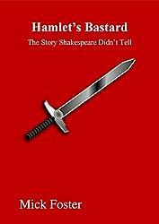 Hamlet's Bastard: The Story Shakespeare Didn't Tell