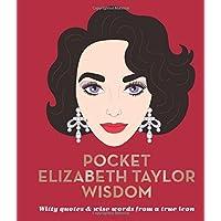 Pocket Elizabeth Taylor Wisdom (Pocket Wisdom)