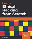 img - for Learn Ethical Hacking from Scratch: Your stepping stone to penetration testing book / textbook / text book