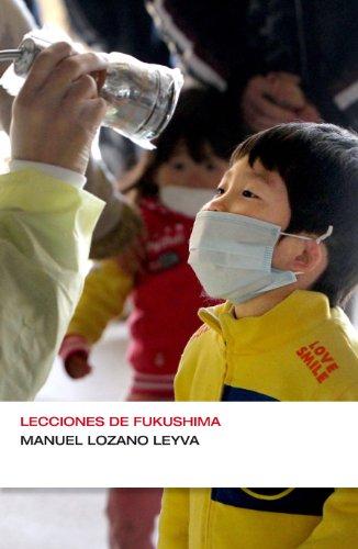 Lecciones de Fukushima por Manuel Lozano Leyva