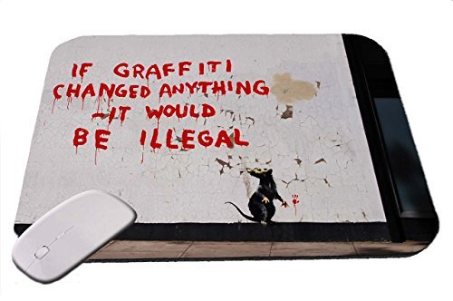 Banksy If Graffiti Changed Anything It Would Be Illegal Mouse Pad