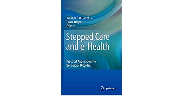 Stepped Care and e-Health: Practical Applications to Behavioral Disorders
