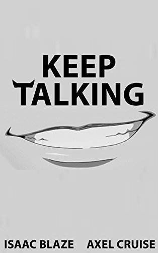 Keep Talking: An Isaac Blaze Short Story (Isaac Blaze Shorts Book 1)