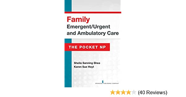 Family Emergent/Urgent and Ambulatory Care: The Pocket NP - Kindle