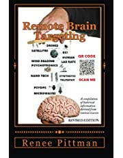 Remote Brain Targeting - Evolution of Mind Control in U.S.A.: A Compilation of Historical Information Derived from Various Sources