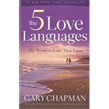 The 5 Love Languages: The Secret to Love That Lasts by Gary Chapman (2010-01-01)