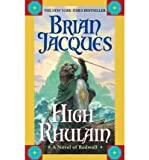 Download [(High Rhulain )] [Author: Brian Jacques] [Apr-2007] in PDF ePUB Free Online