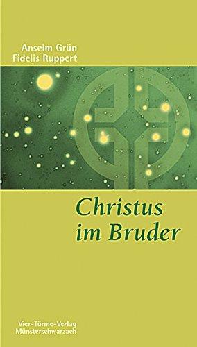 Christus im Bruder. Benediktinische Nächsten- und Feindesliebe. Münsterschwarzacher Kleinschriften Band 3