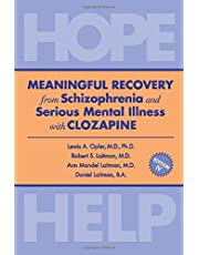 MEANINGFUL RECOVERY from Schizophrenia and Serious Mental Illness with Clozapine: Hope & Help