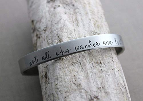 not all who wander are lost - hand stamped silver aluminum cuff bracelet