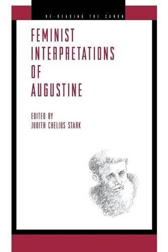 Feminist Interpretations of Augustine (Re-Reading the Canon)