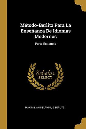 Método-Berlitz Para La Enseñanza De Idiomas Modernos: Parte Espanola