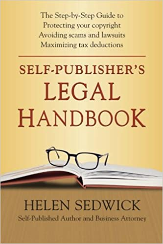Self-Publisher's Legal Handbook: The Step-by-Step Guide to the Legal Issues of Self-Publishing, Sedwick, Helen
