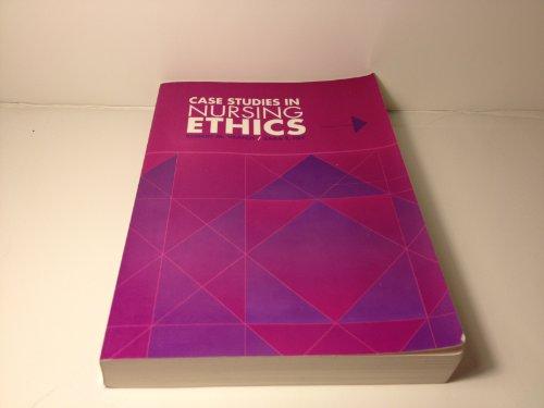 Case Studies in Nursing Ethics 1e