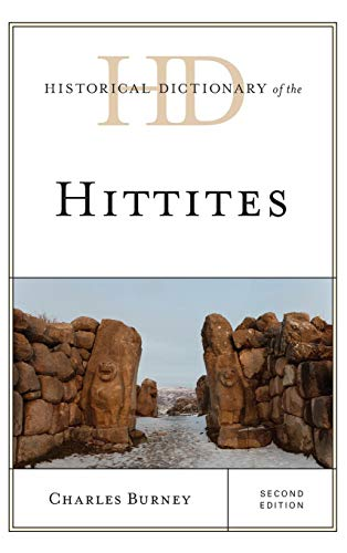 Historical Dictionary of the Hittites (Historical Dictionaries of Ancient Civilizations and Historical Eras)