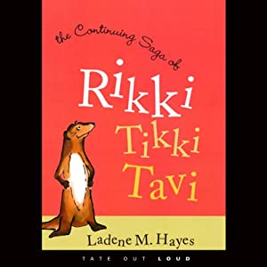 The Continuing Saga of Rikki Tikki Tavi Audiobook