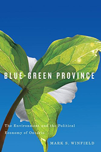 Blue-Green Province: The Environment and the Political Economy of Ontario