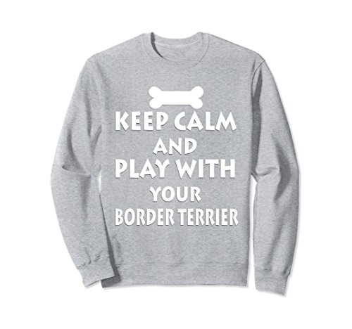 Unisex Keep Calm and Play With Your Border Terrier Sweatshirt Large Heather Grey -