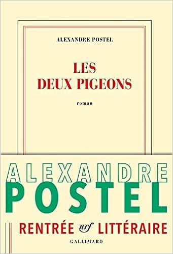 Les deux pigeons (rentrée littéraire 2016) de Alexandre Postel 2016