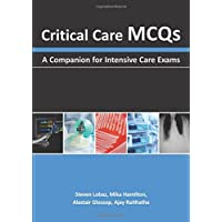 Critical Care MCQs: A Companion for Intensive Care Exams