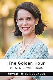 The Golden Hour: A Novel
