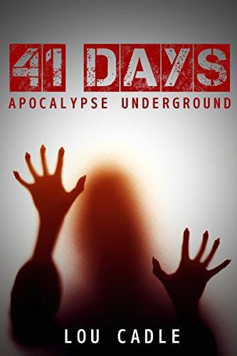 41 Days: Apocalypse Underground by [Cadle, Lou]