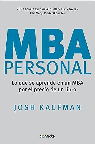 MBA personal : lo que se aprende en un MBA por el precio de